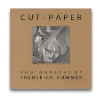 Frederick Sommer: Cut-Paper