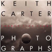 Keith Carter: Photographs, Twenty-Five Years